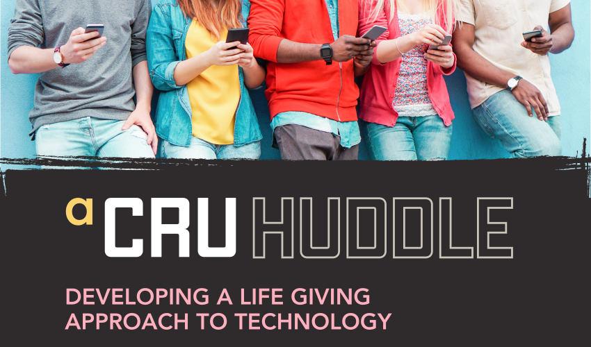 CRU Huddle on Technology